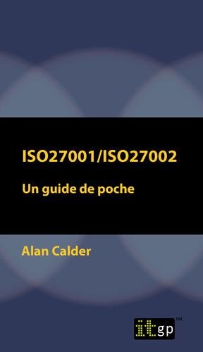 ISO27001/ISO27002: Un guide de poche