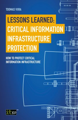 Lessons Learned: Critical Information Infrastructure Protection