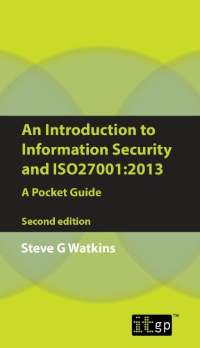 An Introduction to Information Security and ISO27001:2013