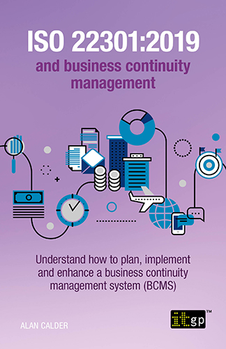 ISO 22301:2019 and business continuity management – Understand how to plan, implement and enhance a business continuity management system (BCMS)